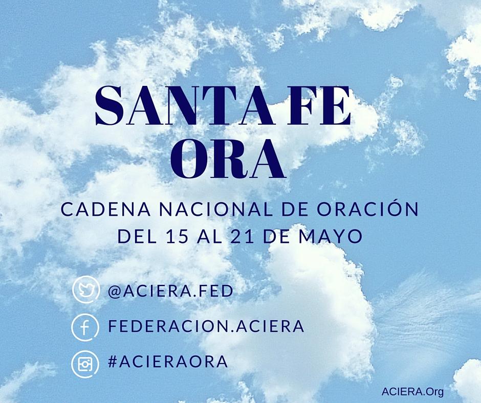 ACIERA CADENA NACIONAL DE ORACION SANTA FE