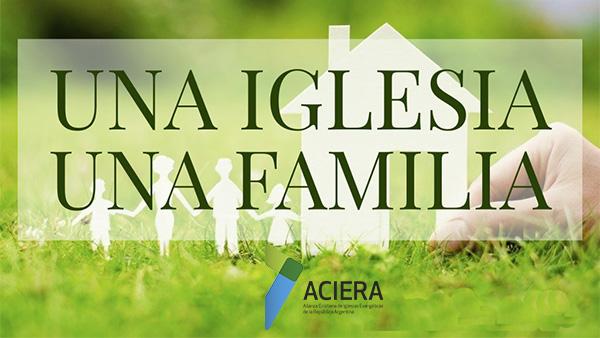 ACIERA AVANZA A PASO FIRME EL PROGRAMA UNA IGLESIA, UNA FAMILIA